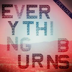 Everything Burns (Deluxe Version)