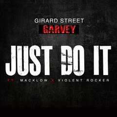 Just Do It (feat. Macklow & Violent Rocker)