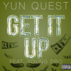Get It Up (feat. Young Dro)