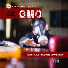 Gmo (Genetically Modified Oppression)