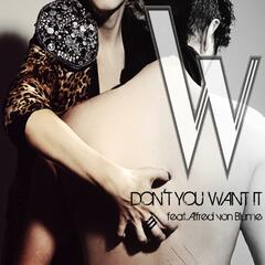 Don't You Want It (feat. Alfred Von Blume)