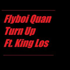 Turn Up (feat. King Los)
