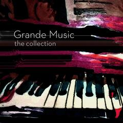 Grande Music / The Collection