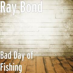 Bad Day of Fishing