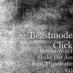 Betcha Won't Shake Dat Ass (feat. Hypemane #1)