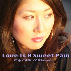 (Love Is A) Sweet Pain