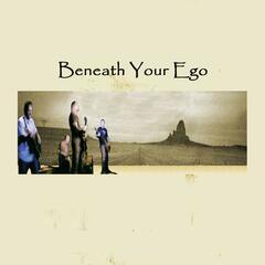 Beneath Your Ego