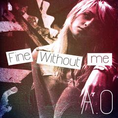 Fine Without Me