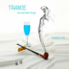 Trance, Sex, and Other Drugs