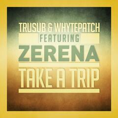 Take a Trip (feat. Zerena)
