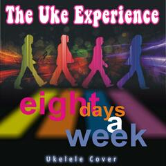 Eight Days a Week (Ukelele Cover)