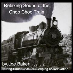 The Relaxing Sound of the Choo Choo Train