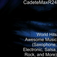 World Hits Music (Saxophone, Electronic, Salsa, Rock, and More)
