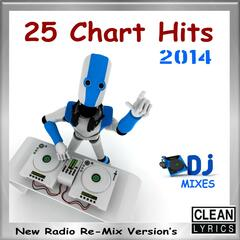 25 Chart Hits 2014 (New Radio Re-Mix Version's)