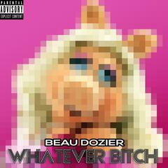 Whatever Bitch