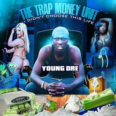 Trap Money Unit: I Didnt Choose This Life