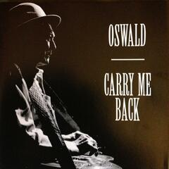 Oswald - Carry Me Back