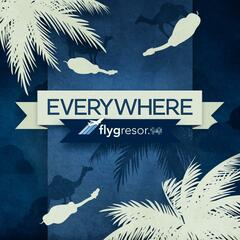 Everywhere