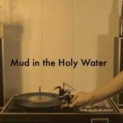 Mud in the Holy Water