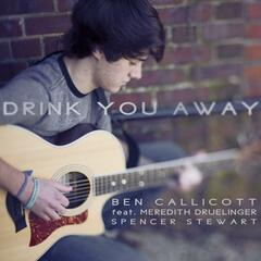Drink You Away (feat. Meredith Druelinger & Spencer Stewart)