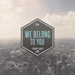 We Belong to You