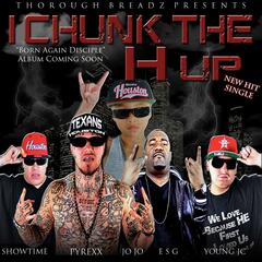 I Chunk the H Up (feat. Esg, Young Jc, ShowTime & JoJo)