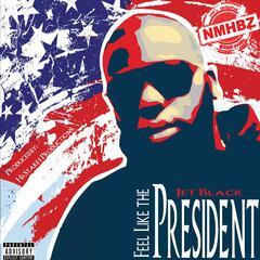 Feel Like the President