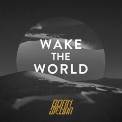 Wake the World