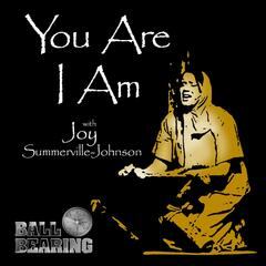 You Are, I Am (feat. Joy Summerville-Johnson)