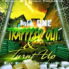 Trapped out & Turnt up (Trappy Interlude)
