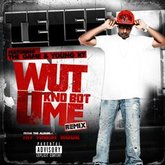 Wut U Kno Bot Me Remix (feat. the Game & Young K T)