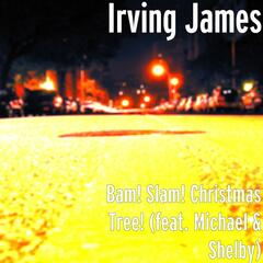 Bam! Slam! Christmas Tree! (feat. Michael & Shelby)