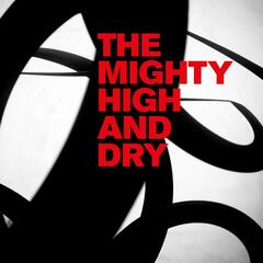 The Mighty High & Dry