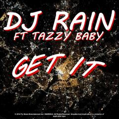 Get It (feat. Tazzy Baby)