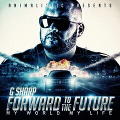 Forward to the Future My World My Life