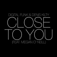 Close to You (feat. Megan O' Neill)