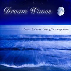 Dream Waves - Authentic Ocean Sounds for a Deep Sleep