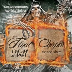 Final Chapter 2k11 (Screwed & Chopped)