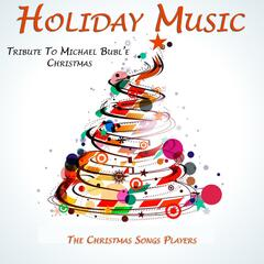 Holiday Music (Tribute to Michael Buble Christmas)