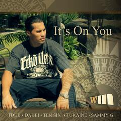 It's on You (feat. Ten Six, Tukaine, Sammy G & Dakei)