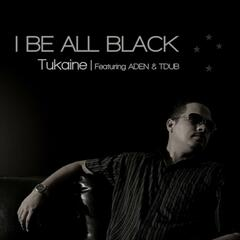 I Be All Black (feat. Aden & Tdub)