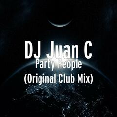 Party People (Original Club Mix)