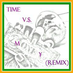 Time V.$. Money (Remix)