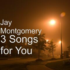3 Songs for You