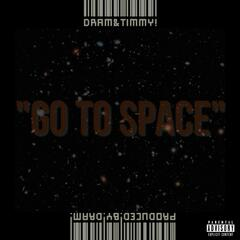 Go to Space (feat. Timmy!)