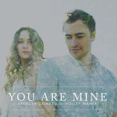 You Are Mine (feat. Holley Maher)