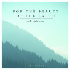 For the Beauty of the Earth: Modern Folk Hymns