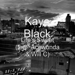 Life's Sweet (feat. Acewunda & Will C)