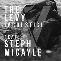 The Levy (Acoustic) [feat. Steph Micayle]