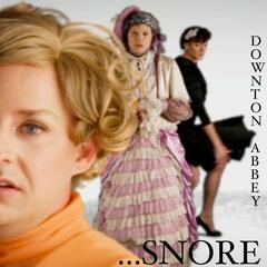Downton Abbey...Snore (feat. Willam Belli, Vicky Vox & Courtney Act)
